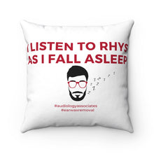 Load image into Gallery viewer, I Listen To Rhys As I Fall Asleep Square Pillow. (USA ONLY)