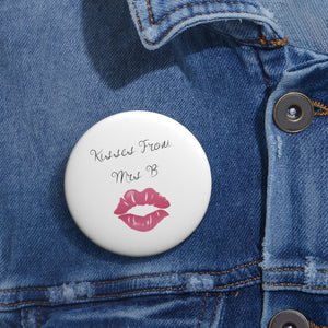 Kisses from Mrs B Pin Button