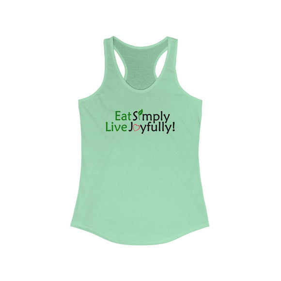 Eat Simply Live Joyfully Women's Ideal Racerback Tank