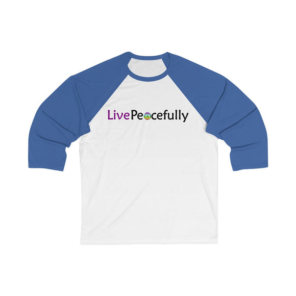 Live Peacefully Unisex 3/4 Sleeve Baseball Tee