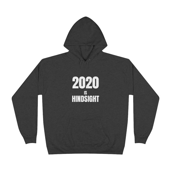 2020 is Hindsight Unisex EcoSmart® Pullover Hoodie Sweatshirt