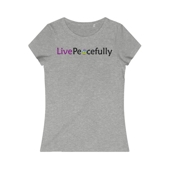 Live Peacefully Women's Organic Tee