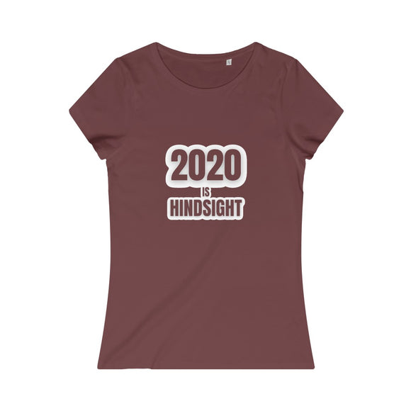 2020 is Hindsight Women's Organic Tee