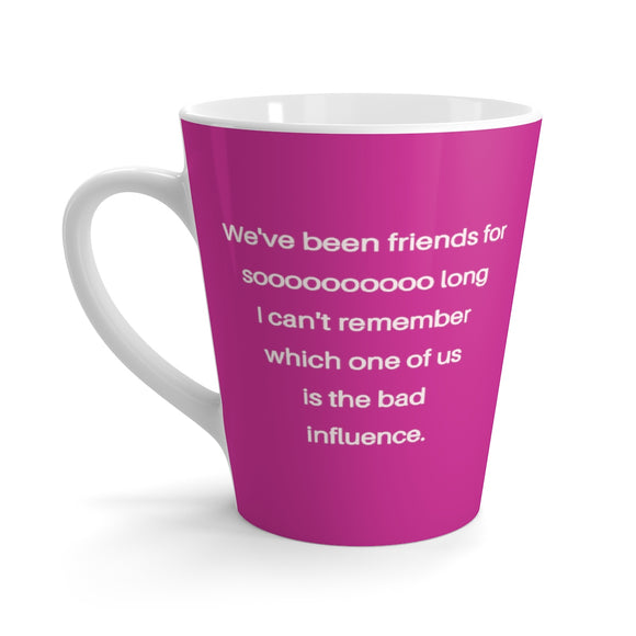 Friends Bad Influence Latte mug Hot Pink/White writing