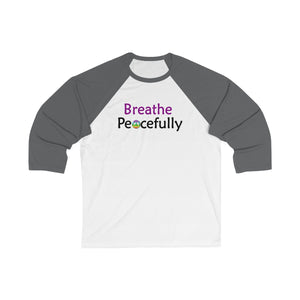 Breathe Peacefully Unisex 3/4 Sleeve Baseball Tee