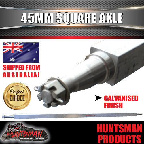 "GALVANISED AXLE 45MM SQUARE,75"".  1905MM. 1400KG RATED"