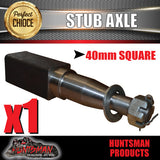 STUB AXLE 40MM SQUARE x 200MM. SUIT HOLDEN BEARINGS