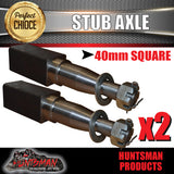 X2 STUB AXLES 40MM SQUARE x 250MM. SUIT HOLDEN BEARINGS