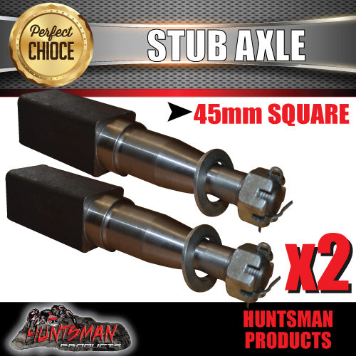 X2 STUB AXLES 45MM SQUARE x 250MM. SUITS FORD S/L BEARINGS