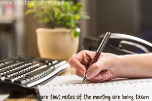 Designate a note taker during speech therapy meetings.