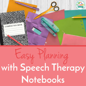 What are Speech Therapy Notebook Benefits? Find Out Here!