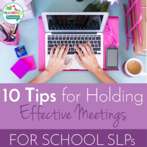 10 Tips for Holding Effective Speech Therapy Meetings