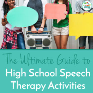 The Ultimate Guide to High School Speech Therapy Activities