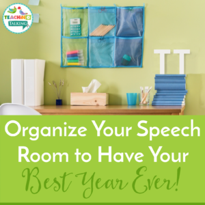 Speech Room Organization – Have Your Best Year Ever!