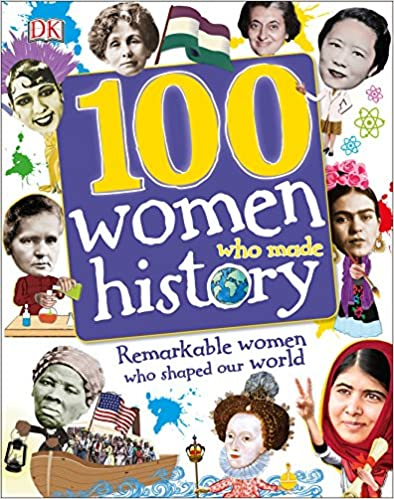 100 Women Who Made History: Remarkable Women Who Shaped Our World - BOOKS FIRST ~ Mad About Books