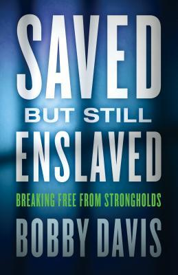 Saved but Still Enslaved: Breaking Free from Strongholds - BOOKS FIRST ~ Mad About Books