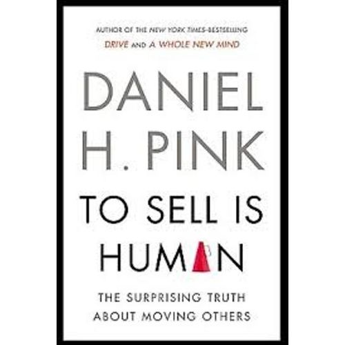 To Sell Is Human - Exp : The Surprising Truth about Moving Others - BOOKS FIRST ~ Mad About Books