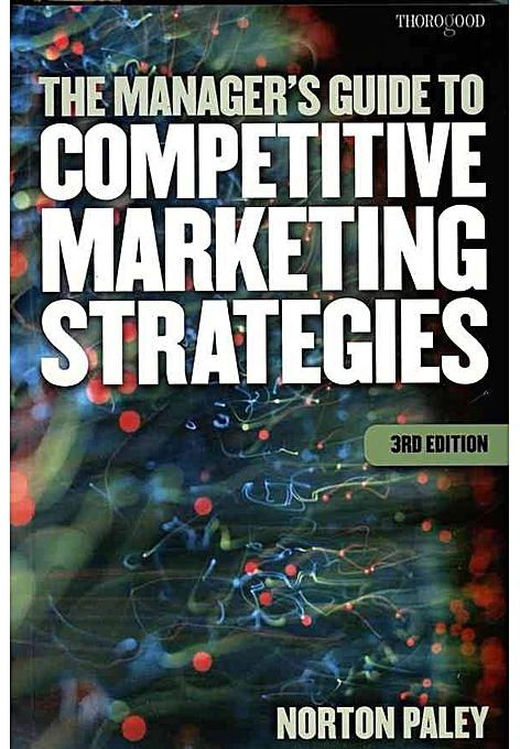 The Manager's Guide to Competitive Marketing Strategies. - NORTON PALEY - BOOKS FIRST ~ Mad About Books