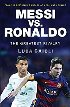 Messi vs. Ronaldo: The Greatest Rivalry in Football History - BOOKS FIRST ~ Mad About Books