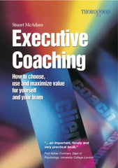 Executive Coaching: How to Choose, Use and Maximize Value..- STAURT McADAM - BOOKS FIRST ~ Mad About Books