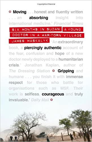 SIX MONTHS IN SUDAN - A young doctor in a war-torn village - BOOKS FIRST ~ Mad About Books