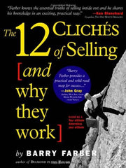 The 12 Cliches of Selling & Why They Work -BARRY FARBER - BOOKS FIRST ~ Mad About Books