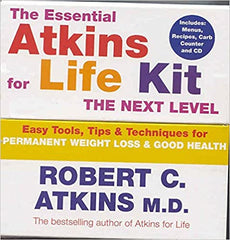 Essential Atkins For Life Kit: The Next Level: Permanent Weight Loss & Optimal Health: Permanent Weight Loss and Optimal Health