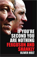 If You're Second You Are Nothing: Ferguson and Shankly - BOOKS FIRST ~ Mad About Books
