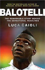 Balotelli: The Remarkable Story Behind the Sensational.. - BOOKS FIRST ~ Mad About Books