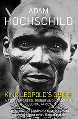 King Leopold's Ghost: A story of greed terror and heroism in colonial africa - BOOKS FIRST ~ Mad About Books