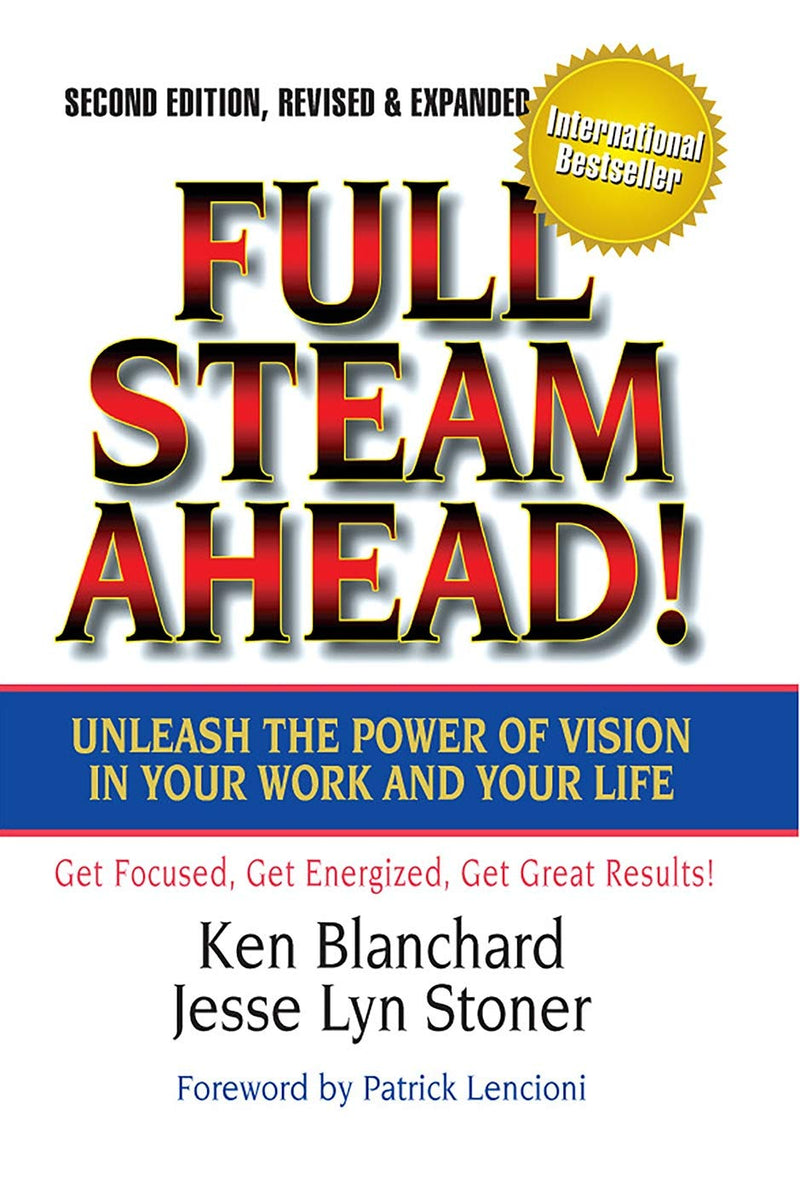 Full Steam Ahead:Unleash the Power of Vision in Your Work and Your Life-Ken Blanchard &Jesse Stoner - BOOKS FIRST ~ Mad About Books