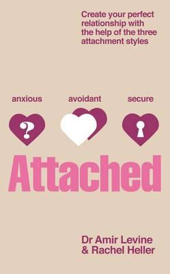 Attached: Create Your Perfect Relationship with the Help of the Three Attachment Styles - BOOKS FIRST ~ Mad About Books