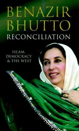 Reconciliation: Islam,Democracy and the West-BENAZIR BHUTTO - BOOKS FIRST ~ Mad About Books