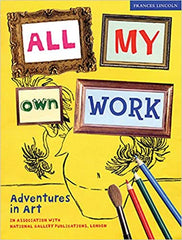 All My Own Work: Adventures in Art ( Paperback ) - BOOKS FIRST ~ Mad About Books