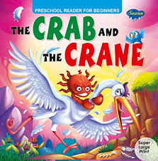 The Crab And The Crane (PRESCHOOL READER FOR EARLY BEGINNER]