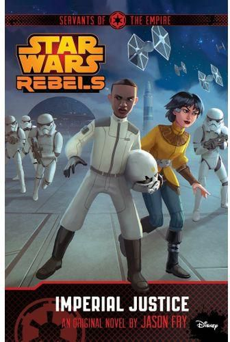 STAR WARS REBELS: SERVANTS OF THE EMPIRE: IMPERIAL JUSTICE: #3 - BOOKS FIRST ~ Mad About Books