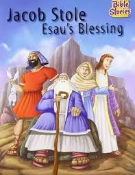 Jacob Stole Esau's Blessing