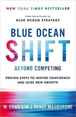 Blue Ocean Shift: Beyond Competing - Proven Steps to Inspire Confidence and Seize New Growth - BOOKS FIRST