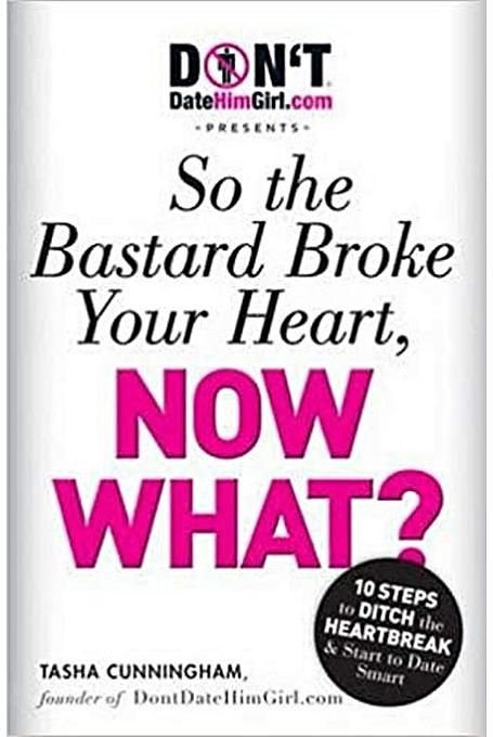 So the B….Broke Your Heart, Now What?. - BOOKS FIRST ~ Mad About Books
