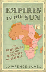 EMPIRES IN THE SUN : The Struggle for the Mastery of Africa - BOOKS FIRST ~ Mad About Books