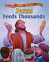 Jesus Feeds Thousands (Illustrated Bible Stories (New Testament)