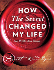 How The Secret Changed My Life: Real People. Real Stories. - BOOKS FIRST