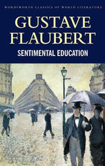 A Sentimental Education (Wordsworth Classics) - BOOKS FIRST ~ Mad About Books