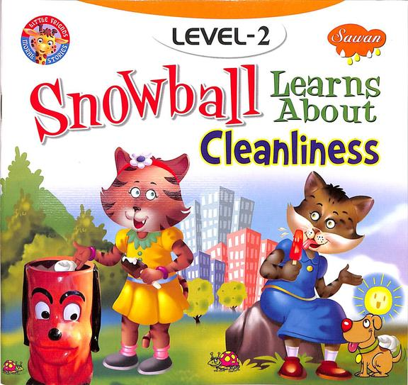 Level 2 : Snowball Learns About Cleanliness