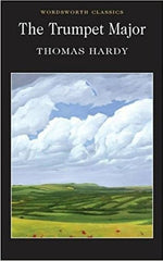Trumpet Major (Wordsworth Classics) - BOOKS FIRST ~ Mad About Books