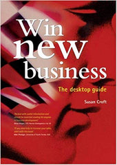 Win New Business: The Desktop Guide - BOOKS FIRST