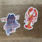 The Way Life Should Be Sticker and Lobster Sticker by Gert & Co