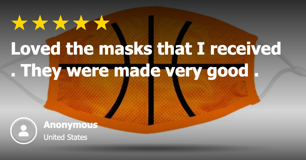 Basketball Mask Customer Review - Love the Masks that I received.  They were made very good.