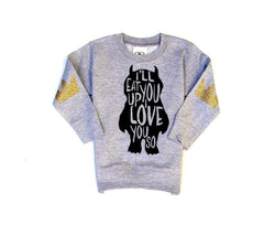 I'll Eat You Up Kids Sweatshirt - Shop Love and Bambii