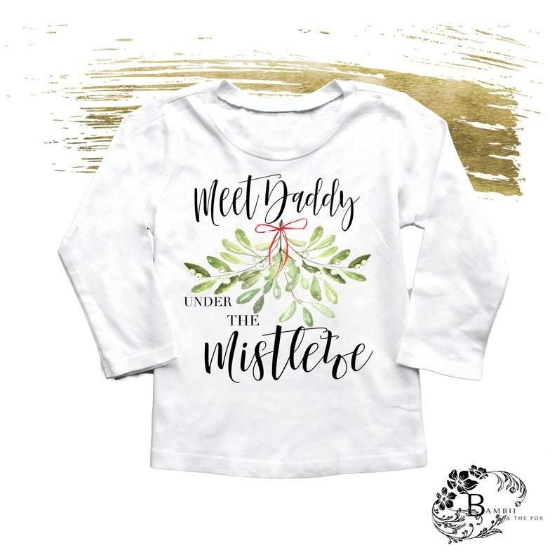 Meet Daddy & Mommy Under the Mistletoe Tee - Shop Love and Bambii